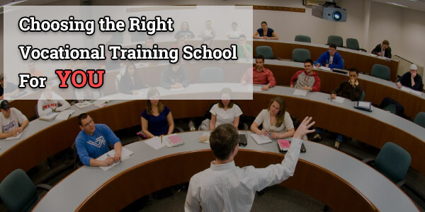 How to Choose the Best Vocational Training School