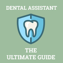 Dental Assistant - The ultimate guide