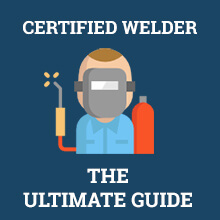 How to Become a Certified Welder: Career, Salary & Training
