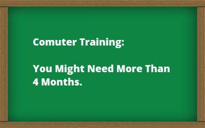 Comuter Training: You Might Need More Than 4 Months.