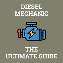 Diesel Mechanic - The Ultimate Guide