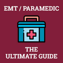 EMT / Paramedic - The Ultimate Guide