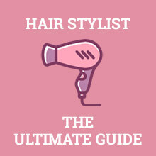 Hair Stylist - The Ultimate Guide