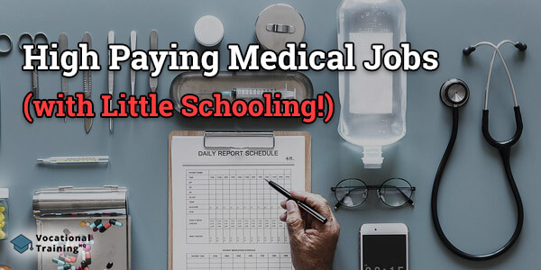 High Paying Medical Jobs (with Little Schooling!)