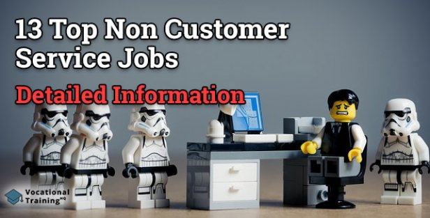 13 Top Non Customer Service Jobs