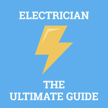 Electrician - The Ultimate Guide