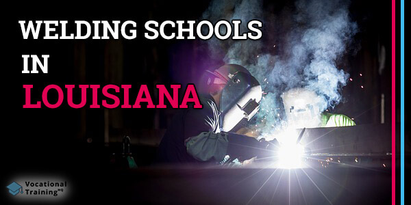 Welding Schools in Louisiana