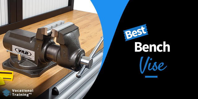 The Best Bench Vise for 2019