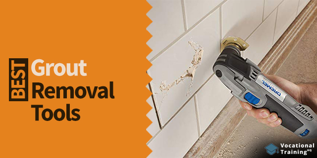 The Best Grout Removal Tools for 2019