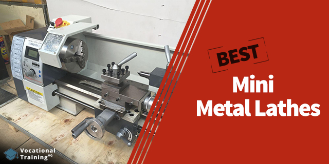 Best Mini Metal Lathes of 2019 * Buying Guide & Reviews