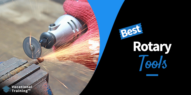 The Best Rotary Tools for 2019