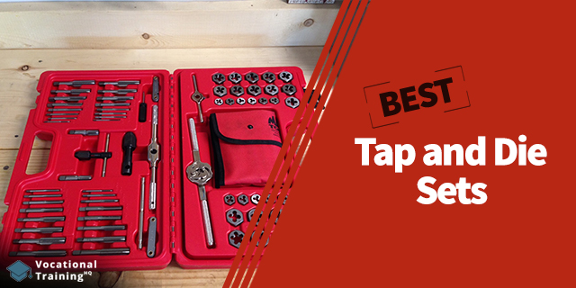 The Best Tap and Die Sets for 2019
