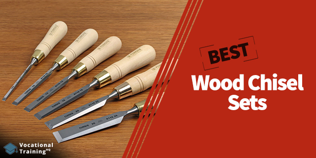 The Best Wood Chisel Sets for 2019