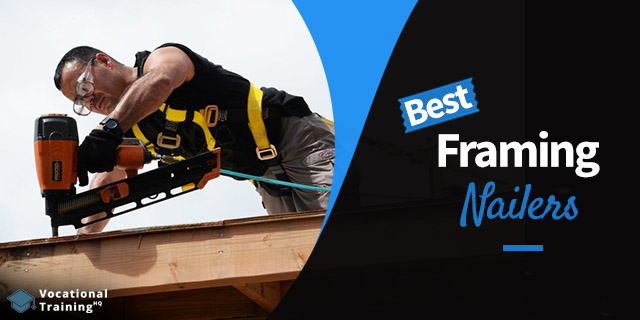The Best Framing Nailers for 2019