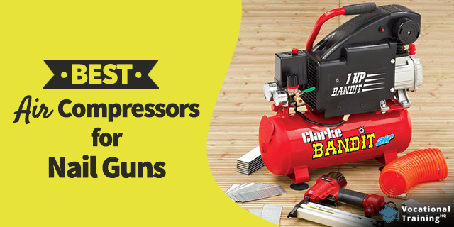 The Best Air Compressors For Nail Guns for 2019