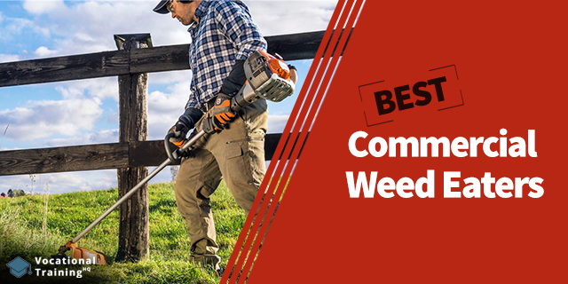 The Best Commercial Weed Eaters for 2019