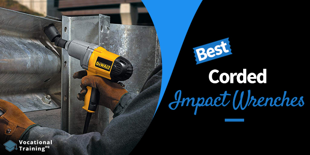 The Best Corded Impact Wrenches for 2019