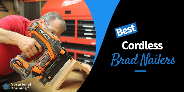 The Best Cordless Brad Nailers for 2019