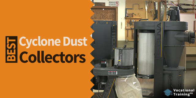 The Best Cyclone Dust Collectors for 2019