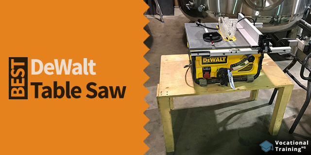 The Best DeWalt Table Saw for 2019