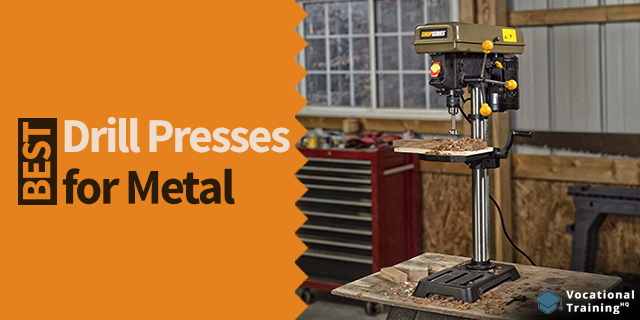 The Best Drill Presses for Metal for 2019