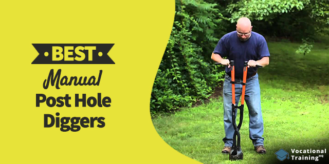 The Best Manual Post Hole Diggers for 2019