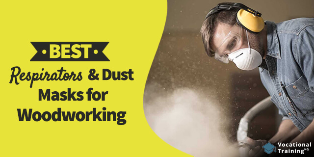 The Best Respirators & Dust Masks for Woodworking for 2019