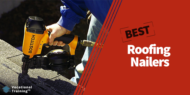 The Best Roofing Nailers for 2019