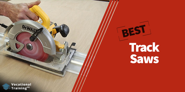 The Best Track Saws for 2019
