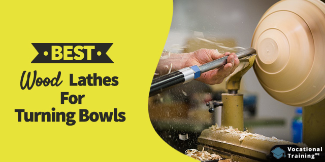 The Best Wood Lathes For Turning Bowls for 2019