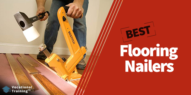 The Best Flooring Nailers for 2019