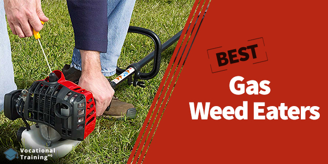 The Best Gas Weed Eaters for 2019