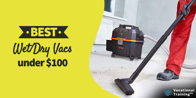 The Best Wet/Dry Vacs under $100 for 2020