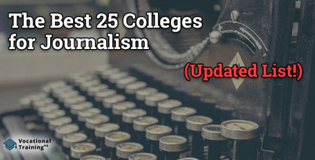 The Best 25 Colleges for Journalism