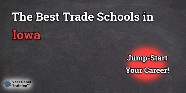 Top Trade and Tech Schools in Iowa