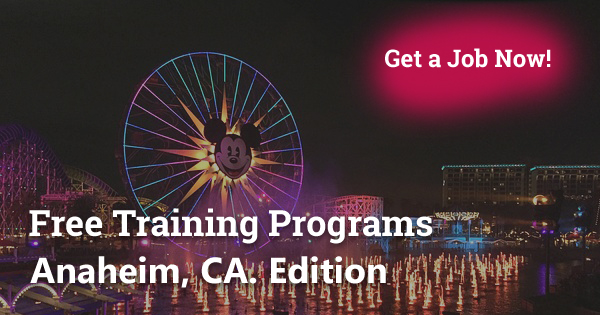 Free Training Programs in Anaheim, CA