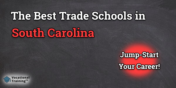 Top Trade and Tech Schools in South Carolina