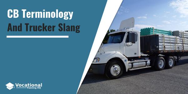CB Terminology And Trucker Slang