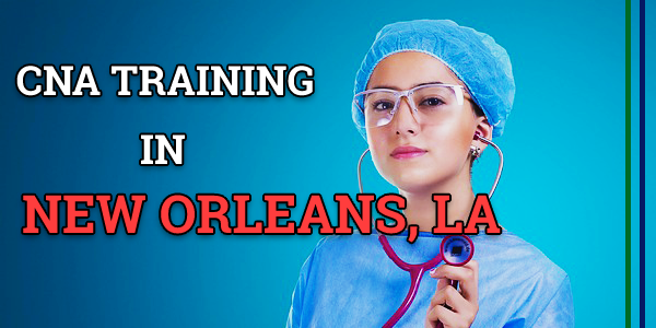 CNA Classes in New Orleans, LA