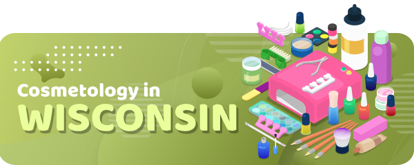 How to Become a Cosmetologist in Wisconsin