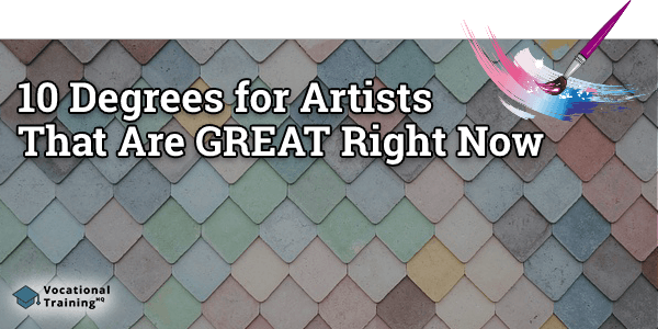 Degrees for Artists That Are GREAT Right Now