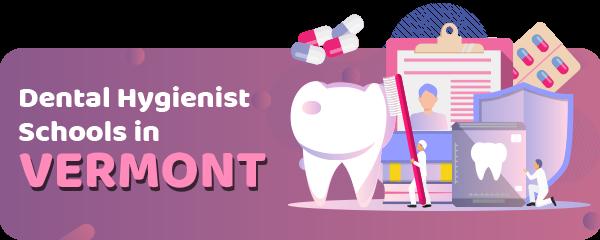 Dental Hygienist Schools in Vermont