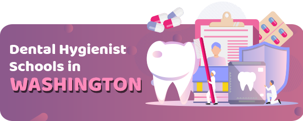 Dental Hygienist Schools in Washington
