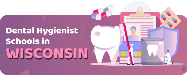 Dental Hygienist Schools in Wisconsin