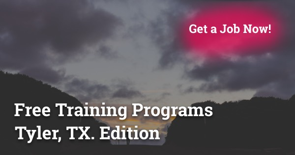 Free Training Programs in Tyler, TX