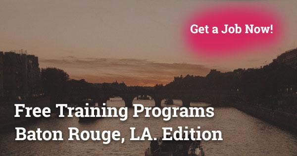 Free Training Programs in Baton Rouge, LA