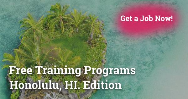 Free Training Programs in Honolulu, HI