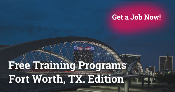 Free Training Programs in Fort Worth, TX