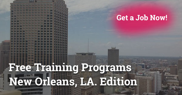 Free Training Programs in New Orleans, LA