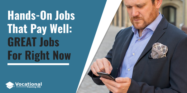 Hands-On Jobs That Pay Well